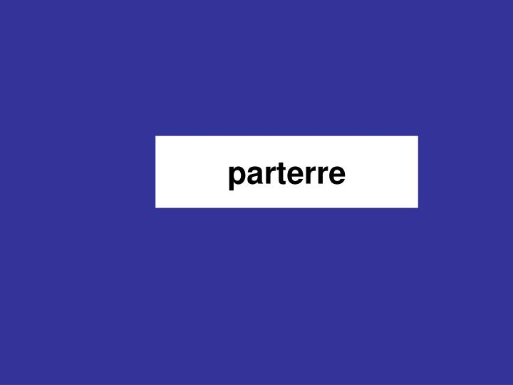 parterre