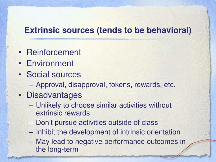 Extrinsic sources (tends to be behavioral)