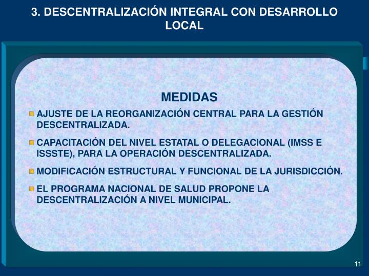 3. DESCENTRALIZACIÓN INTEGRAL CON DESARROLLO LOCAL