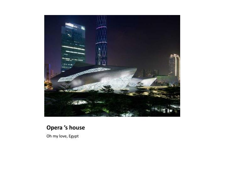 Opera 's house