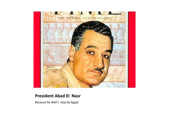 President Abad El  Nasr