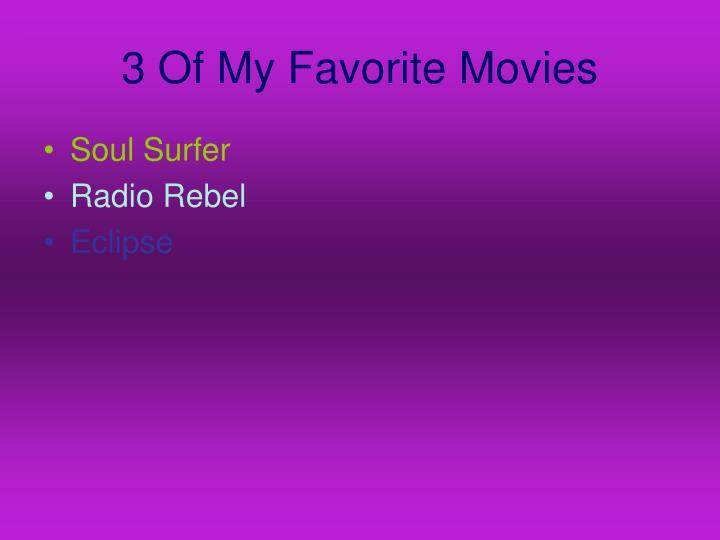 3 Of My Favorite Movies