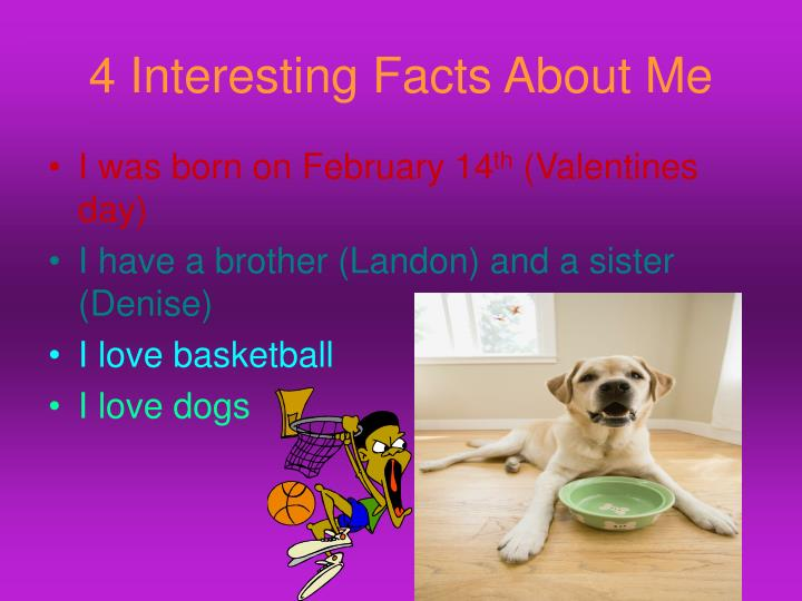 4 Interesting Facts About Me