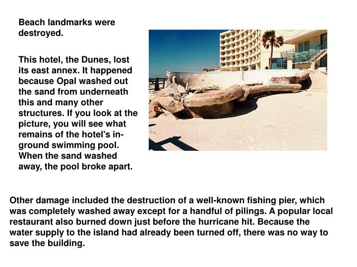 Beach landmarks were destroyed.