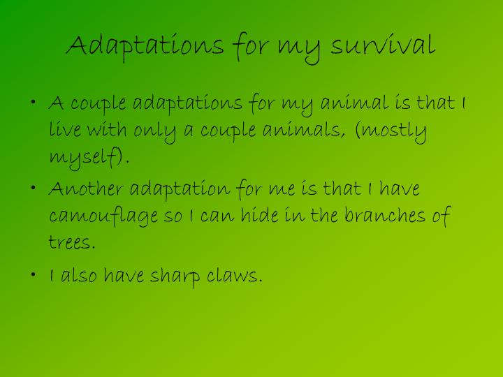 Adaptations for my survival