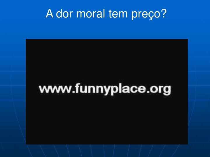 A dor moral tem preço?
