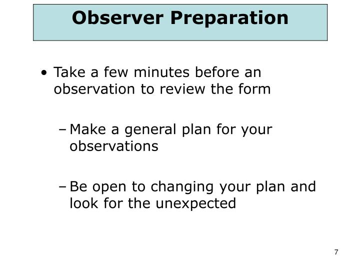 Take a few minutes before an observation to review the form