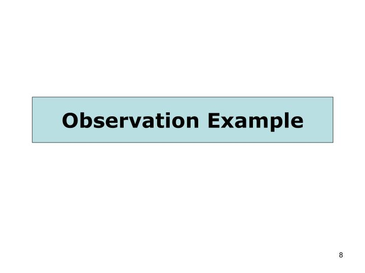 Observation Example