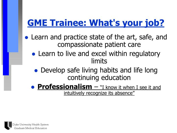 GME Trainee: What's your job?