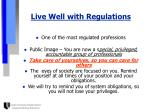 live well with regulations