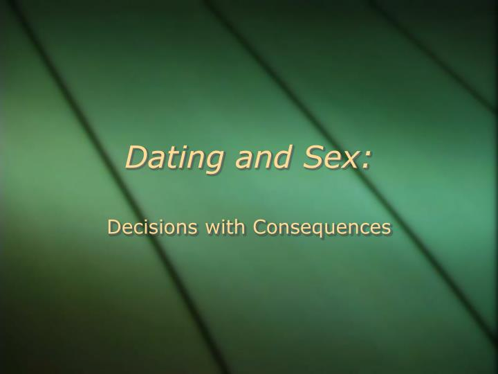 Dating and Sex: