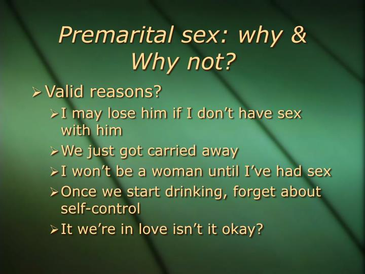 Premarital sex: why & Why not?