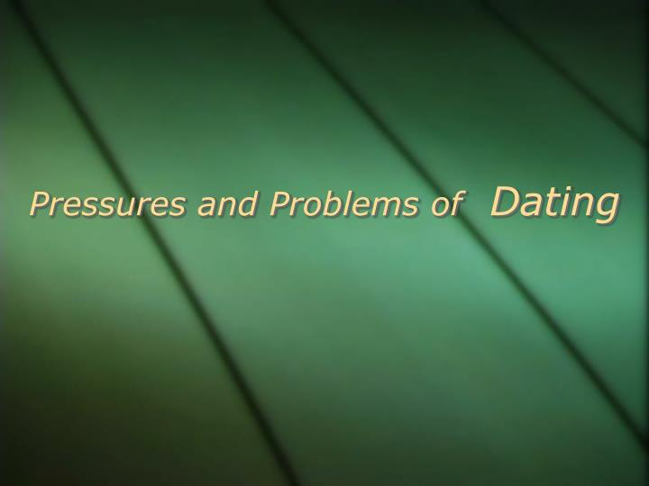 Pressures and Problems of