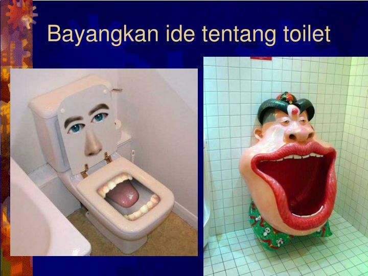 Bayangkan ide tentang toilet