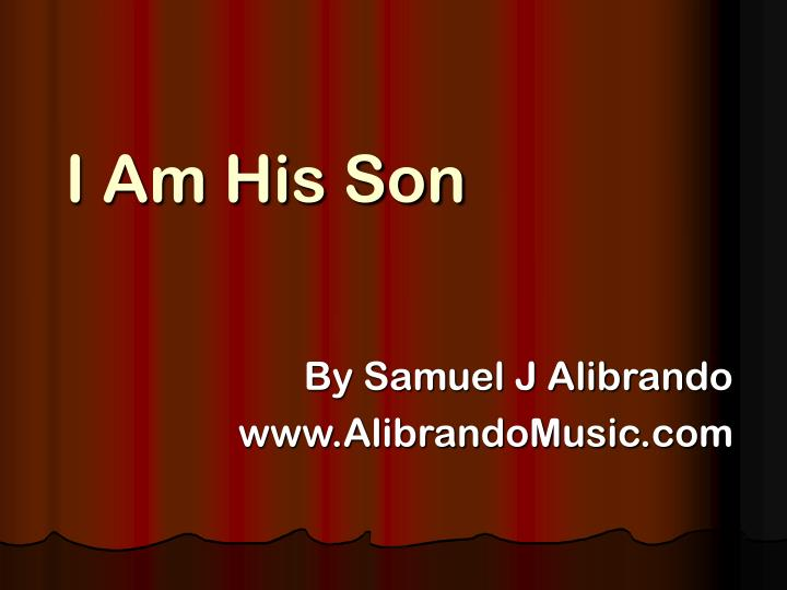 i am his son