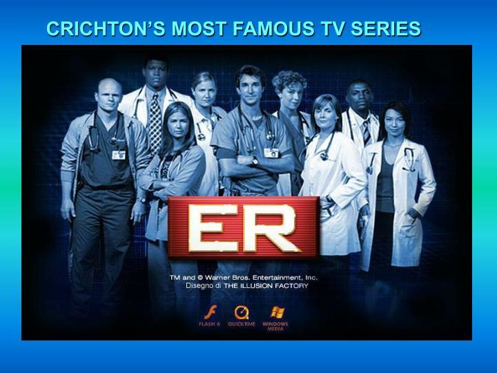 CRICHTON'S MOST FAMOUS TV SERIES
