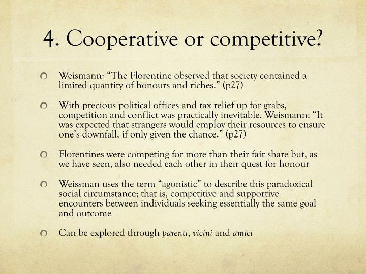 4. Cooperative or competitive?