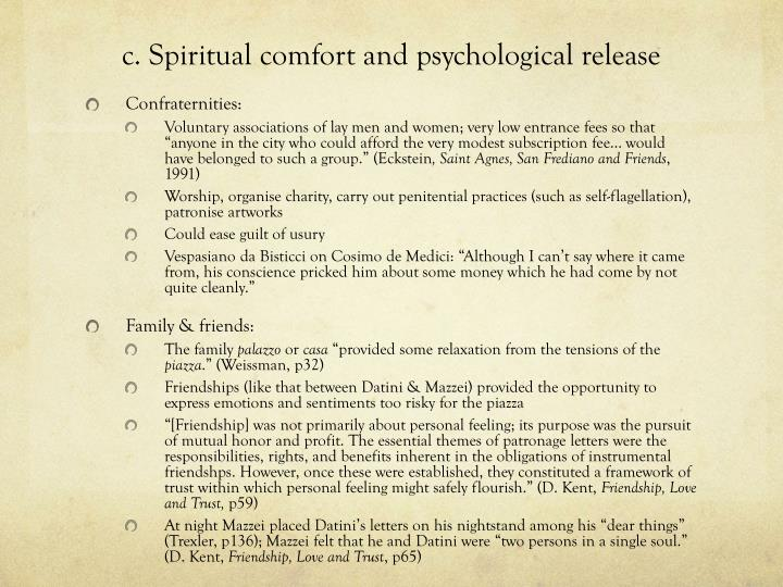 c. Spiritual comfort and psychological release