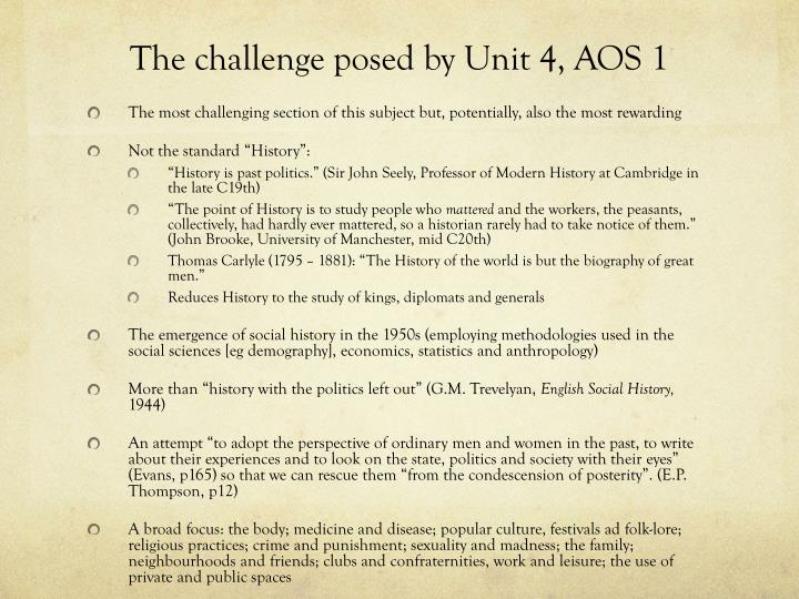 The challenge posed by Unit 4, AOS 1