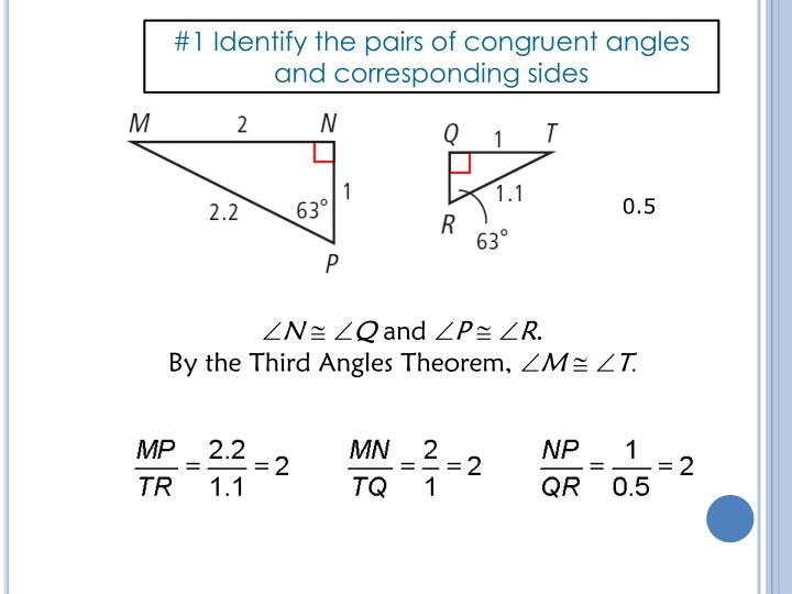 #1 Identify the pairs of congruent angles and corresponding sides