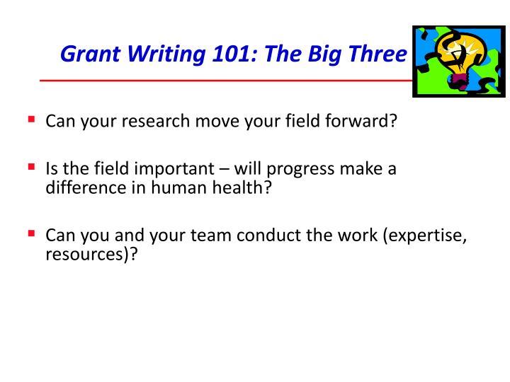 Grant Writing 101: The Big Three
