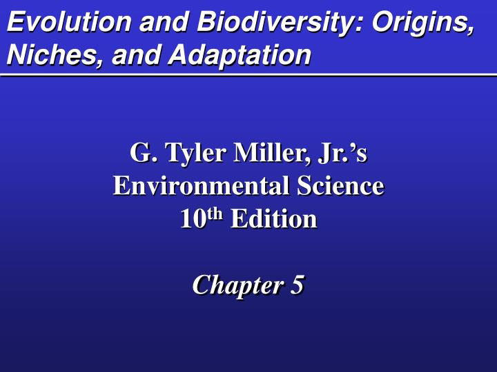 Evolution and biodiversity origins niches and adaptation