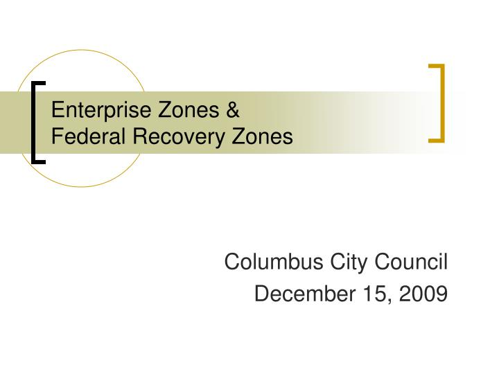Enterprise zones federal recovery zones