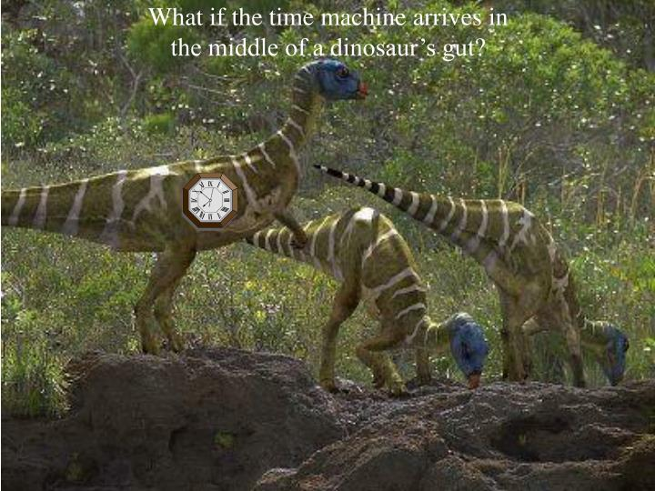 What if the time machine arrives in