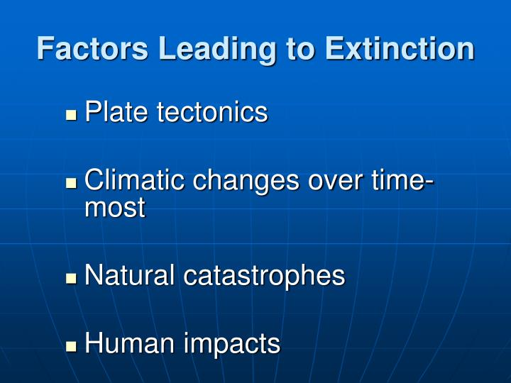 Factors Leading to Extinction