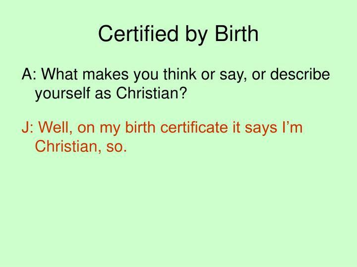Certified by Birth