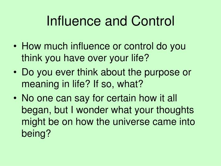 Influence and Control