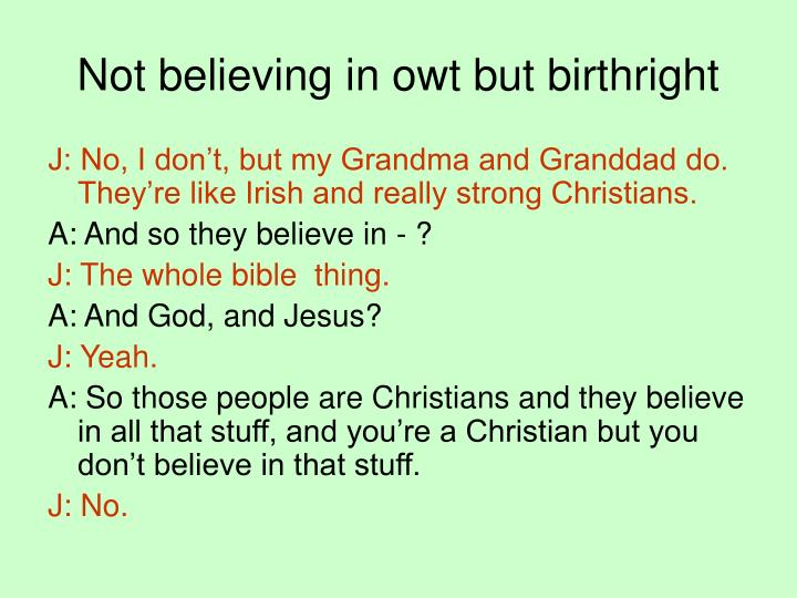 Not believing in owt but birthright