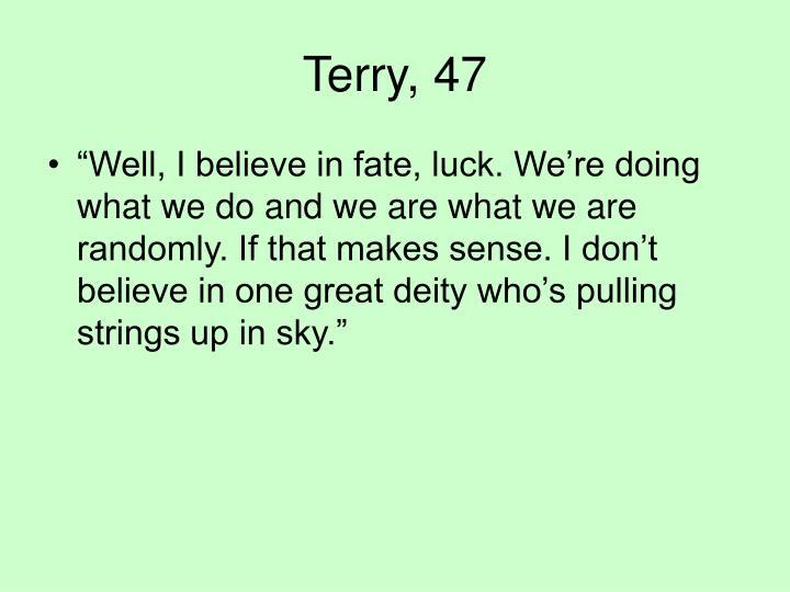 Terry, 47