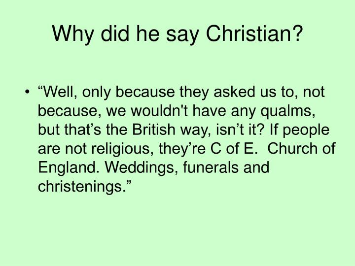 Why did he say Christian?