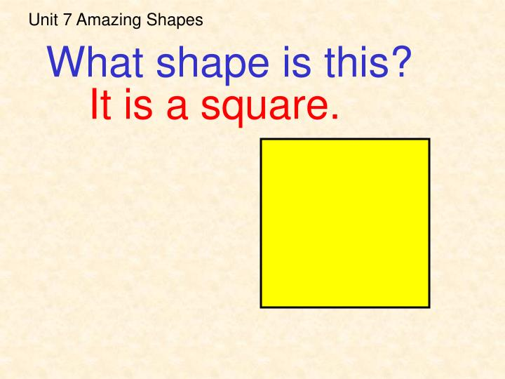 Unit 7 Amazing Shapes