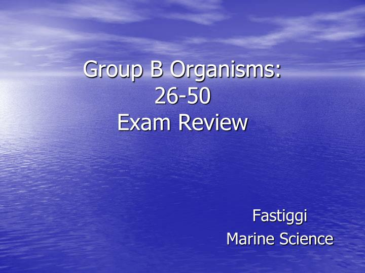 Group b organisms 26 50 exam review