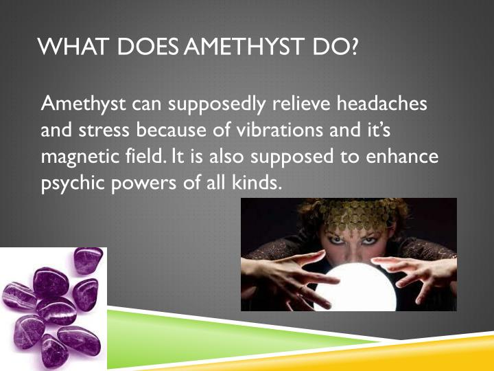 What does amethyst do?