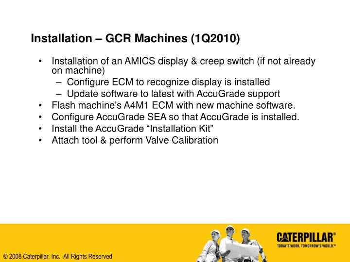 Installation – GCR Machines (1Q2010)
