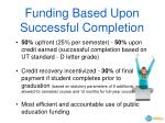 funding based upon successful completion