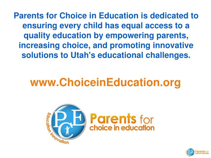 Parents for Choice in Education is dedicated to ensuring every child has equal access to a quality education by empowering parents, increasing choice, and promoting innovative solutions to Utah's educational challenges.