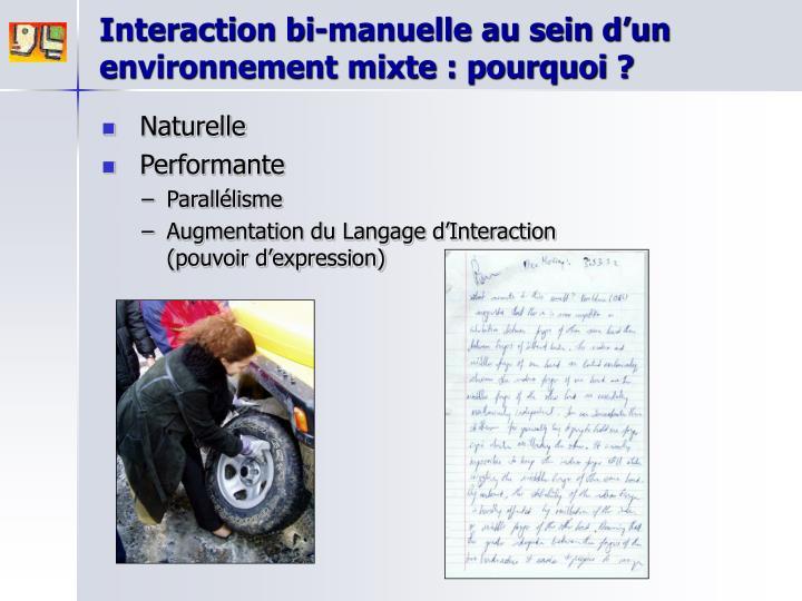 Interaction bi-manuelle au sein d'un environnement mixte : pourquoi ?