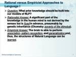rational versus empiricist approaches to language i