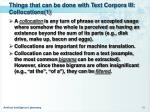 things that can be done with text corpora iii collocations 1