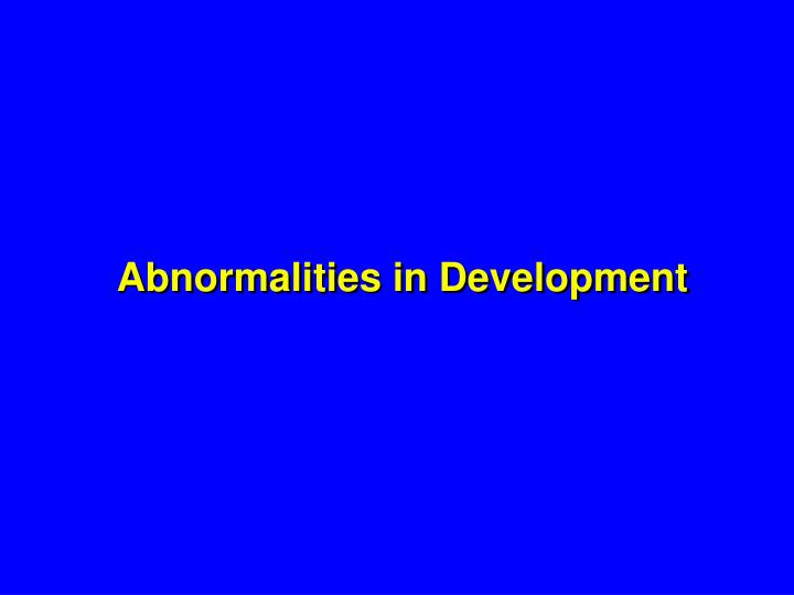 Abnormalities in Development