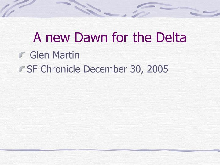 A new Dawn for the Delta