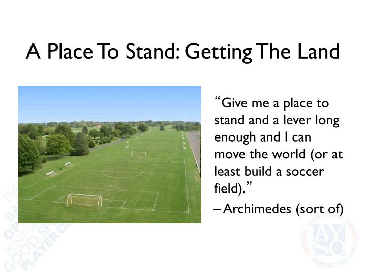 A Place To Stand: Getting The Land