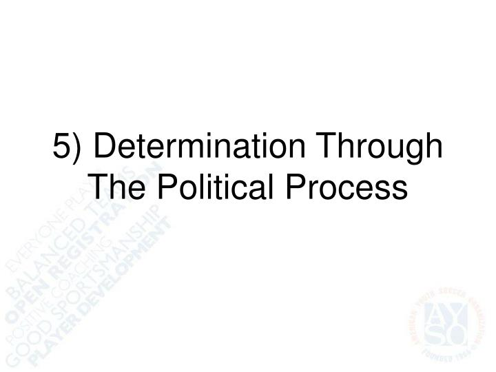 5) Determination Through The Political Process
