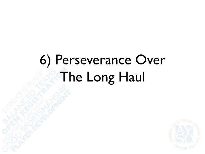 6) Perseverance Over