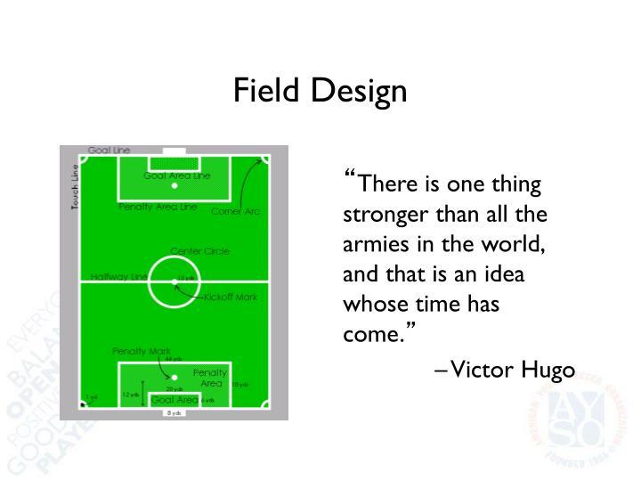 Field Design