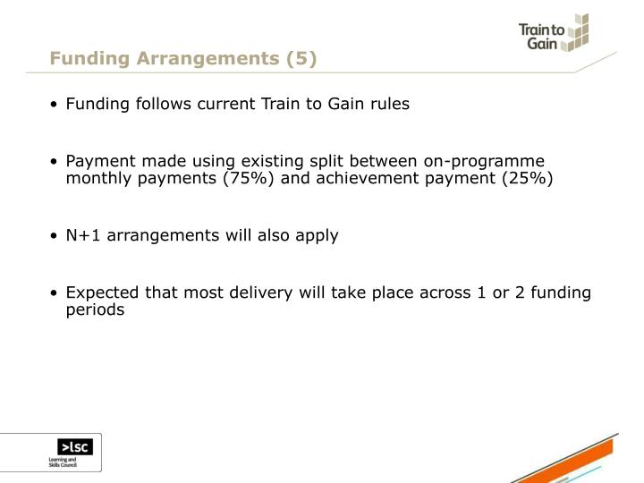 Funding Arrangements (5)
